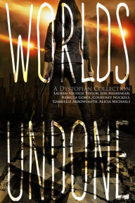 15 free dystopian ebooks for Nook & Kindle featuring Worlds Undone, Worlds Between, and Worlds Entwined