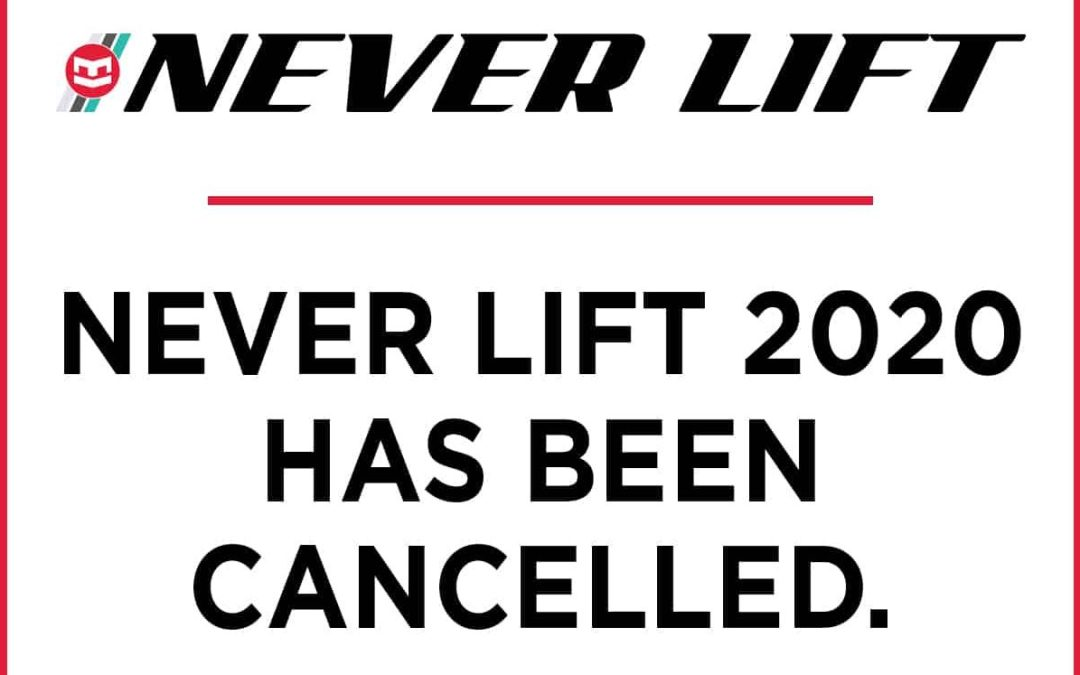 Never Lift Half Mile – Cancelled