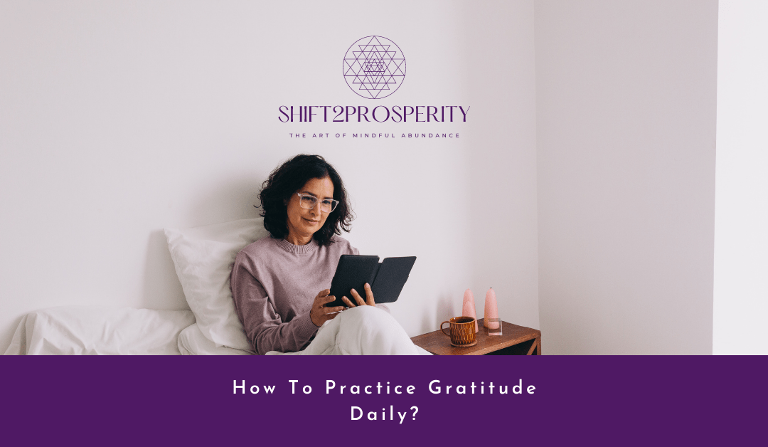 How To Practice Gratitude Daily?