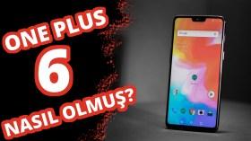 OnePlus 6 özellikleri nasıl olmuş?