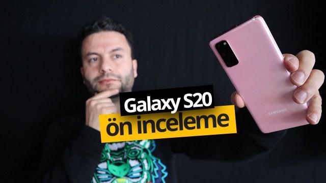 Galaxy S20 ön inceleme! Ailenin en küçüğü