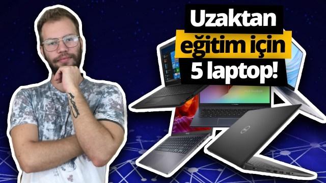 uzaktan eğitim, en iyi 5 laptop