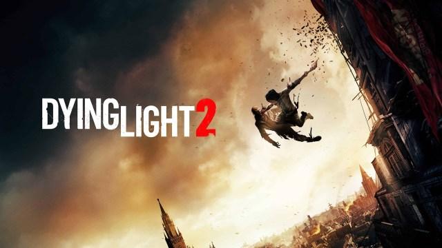 Dying Light 2'nin çıkış tarihi belli oldu