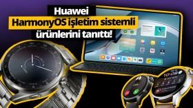 Canlı Yayın: Huawei HarmonyOS ve yeni ürünlerini tanıttı!
