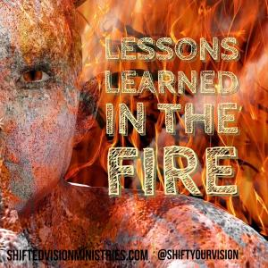 Lessons learned in the fire: Faith in the Fire