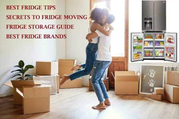 How to move a fridge, refrigerator moving, fridge storage, the best fridge brand, fridge safety