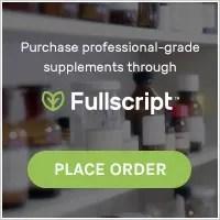 Purchase professional-grade supplements through 'Fullscript' Place Order
