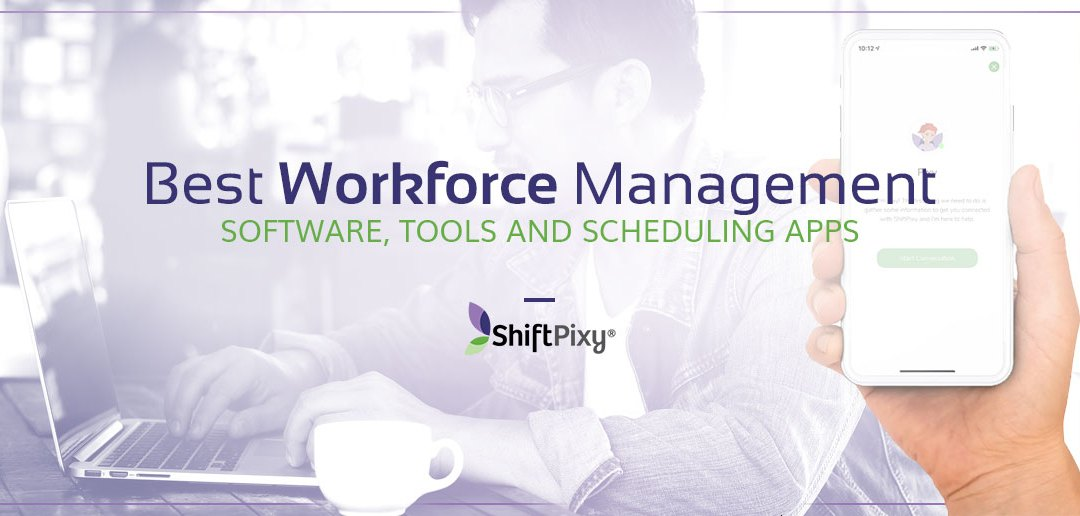 Best Workforce Management Software Tools And Scheduling Apps – Shiftpixy