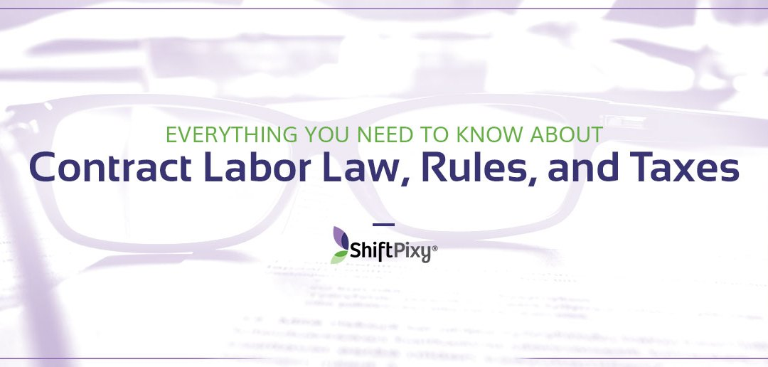 Everything You Need To Know About Contract Labor Law, Rules, and Taxes