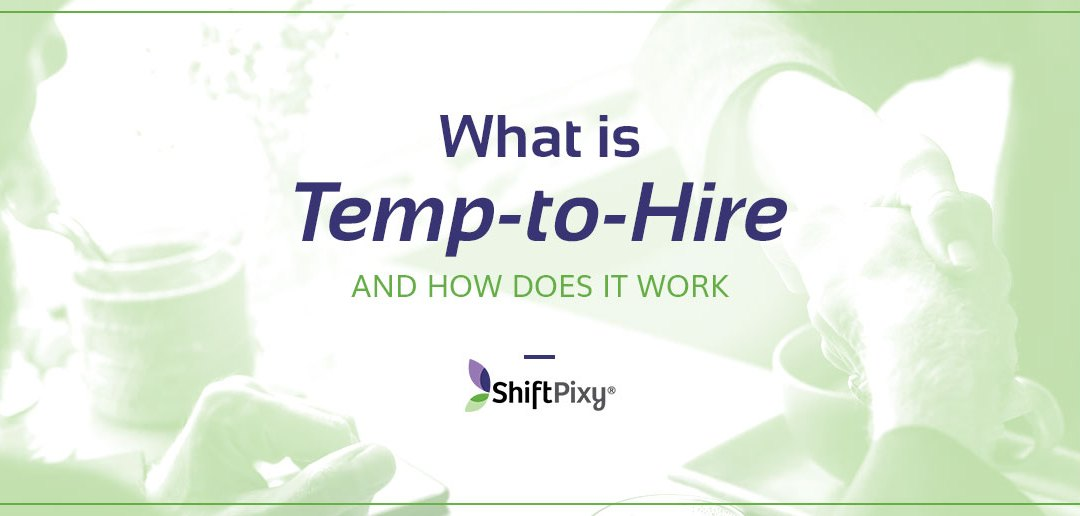 What is Temp-To-Hire and How Does It Work?