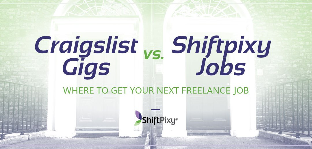 Craigslist Gigs vs ShiftPixy Jobs: Where to get your next freelance job?