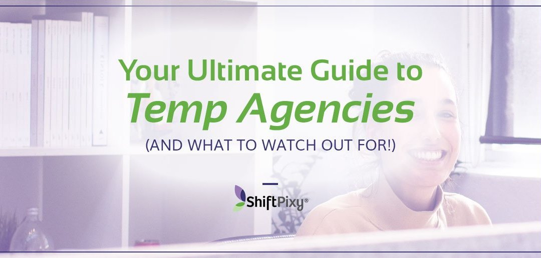 Your Ultimate Guide to Temp Agencies (And What To Watch Out For!)