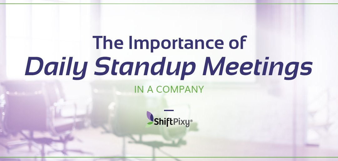 The Importance of Daily Standup Meetings In A Company