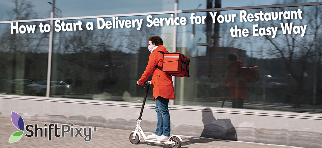 easily star a delivery service for your restaurant