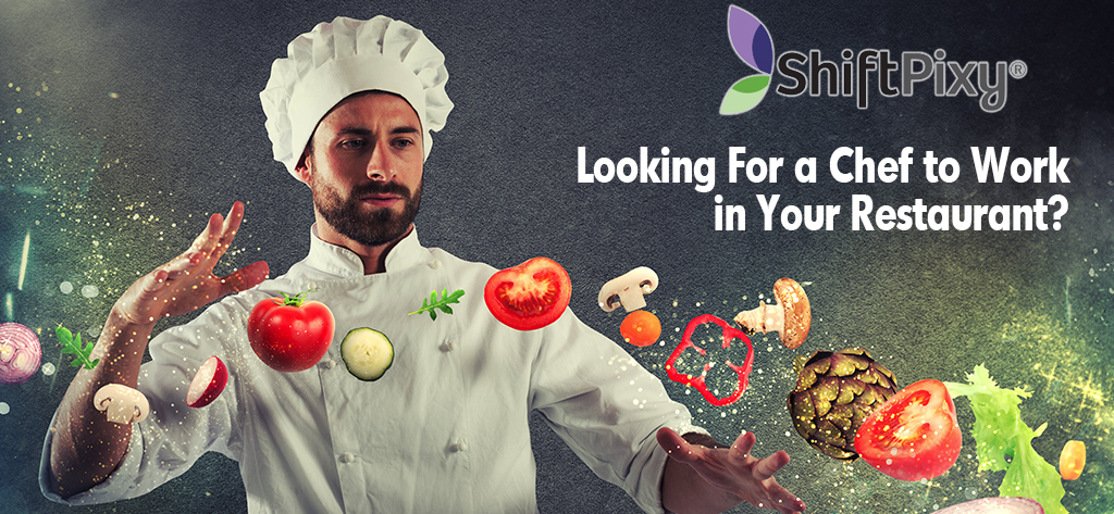 Looking For a Chef to Work in Your Restaurant? Cooks, Chefs & Bakers On-demand
