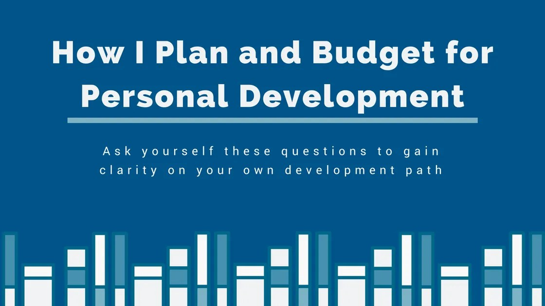 How I Plan and Budget for Personal Development