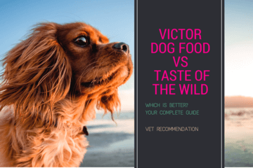 Victor Dog Food vs Taste of the Wild : Is  one better than the other? Your complete guide.