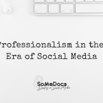 Professionalism in the Era of Social Media • SoMeDocs
