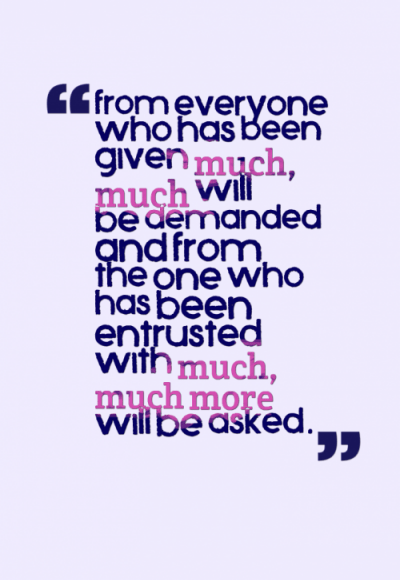 To Whom Much is Given