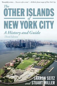 The Other Islands of New York: A History and Guide by Sharon Seitz and Stuart Miller