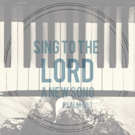 Sing to the Lord...