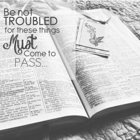 Be not Troubled Matthew 24:6