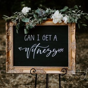 Can I get a Witness Wedding Sign