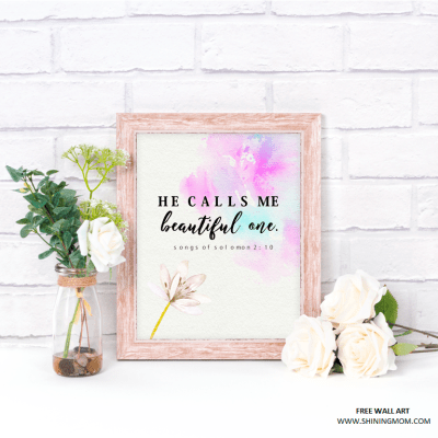 Free Print: He calls me beautiful one!