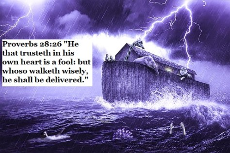 """Proverbs 28:26 """"He that trusteth in his own heart is a fool: but whoso walketh wisely, he shall be delivered."""""""
