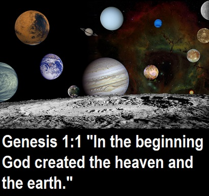 "Genesis 1:1 ""In the beginning God created the heaven and the earth."""