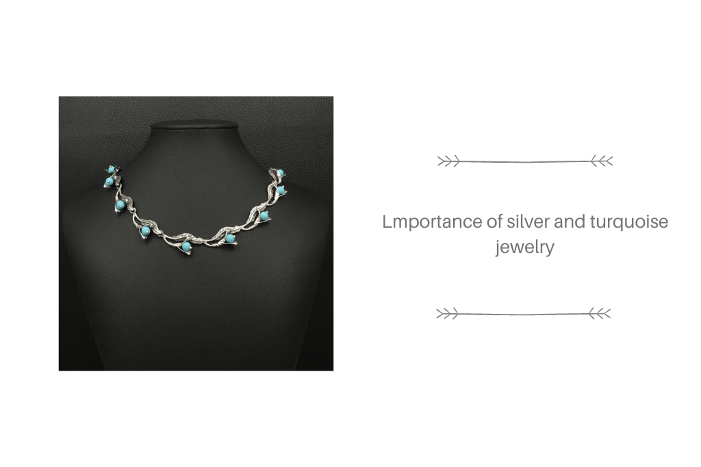 Lmportance of silver and turquoise jewelry