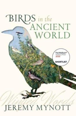 Birds in the Ancient World jeremy mynott