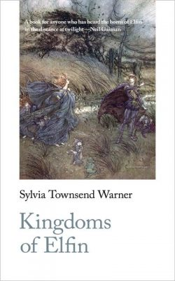 Kingdoms of Elfin by Sylvia Townsend Warner