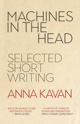 anna kavan machines in the head peter owen