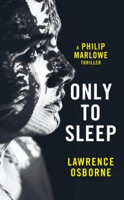 Only to Sleep Lawrence Osborne