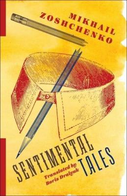 Sentimental tales Mikhail Zoshchenko Boris Dralyuk russian library