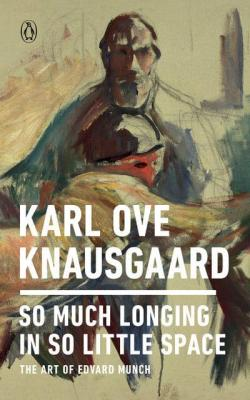 So Much Longing edvard munch knausgaard