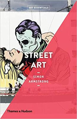 street art art essentials simon armstrong