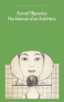 Memoir of an Anti-Hero by Kornel Filipowicz