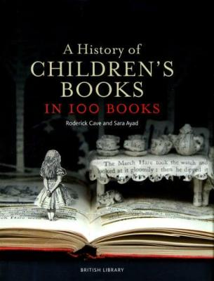 A History of Children's Books in 100 Books