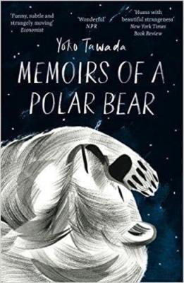 Memoirs of a Polar Bear byYoko Tawada