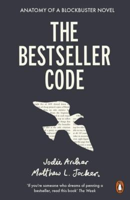 The Bestseller Code by Jodie Archer and Matthew L. Jocker