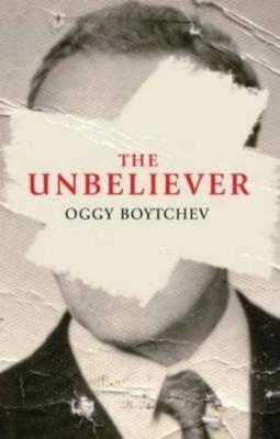 The Unbeliever by Oggy Boytchev
