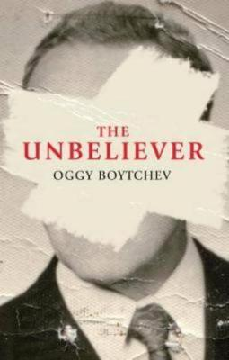 The Unbeliever by Oggy Boytchev