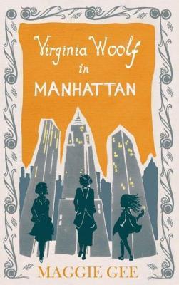 Virginia Woolf in Manhattan by Maggie Gee