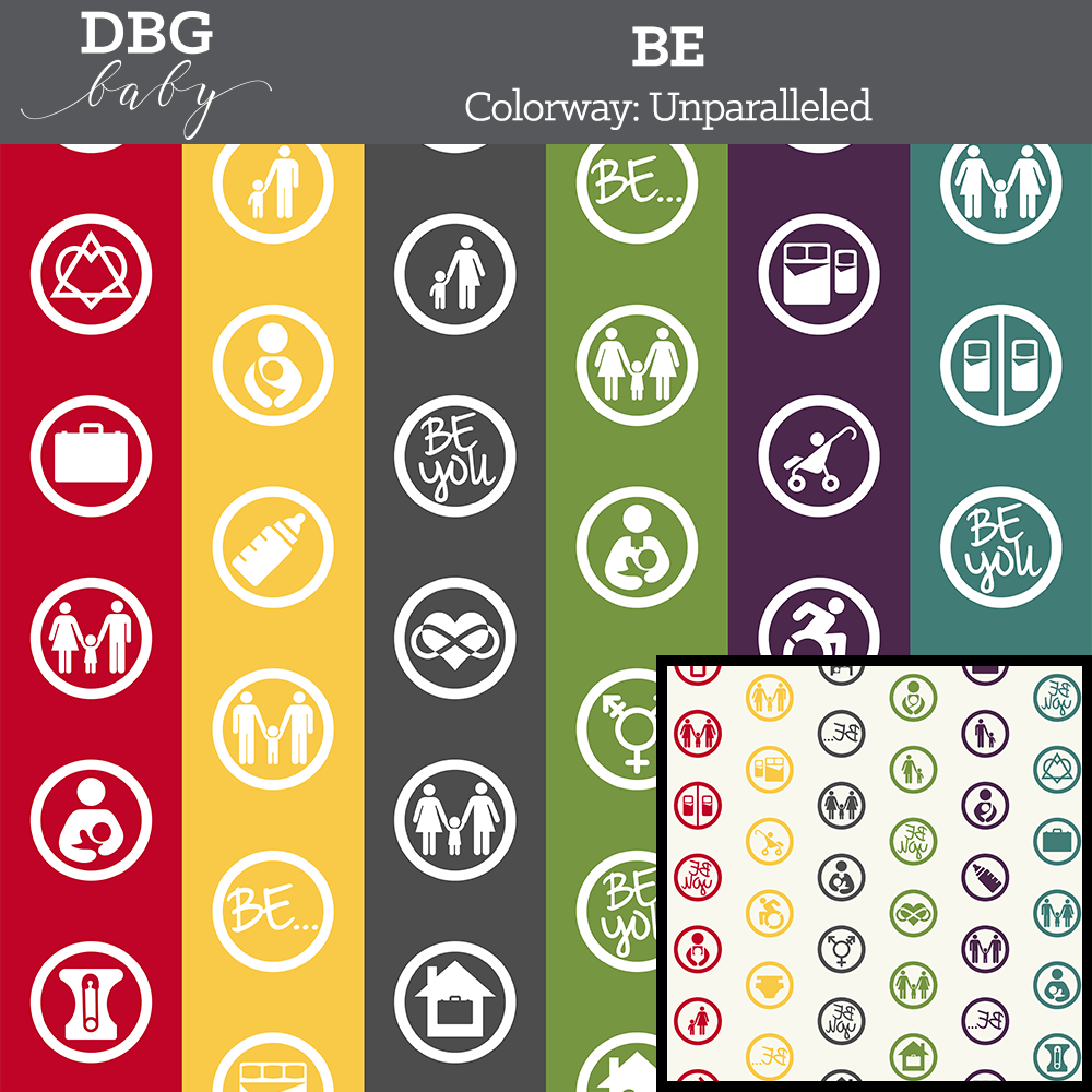 "A repeating pattern of 29 inclusive circled icons along with the words ""Be..."" and ""Be You"" in white on a background of red, yellow, gray, green, purple and blue vertical stripes. At the top on a gray bar is written ""DBG Baby. BE Colorway: Unparalleled"""