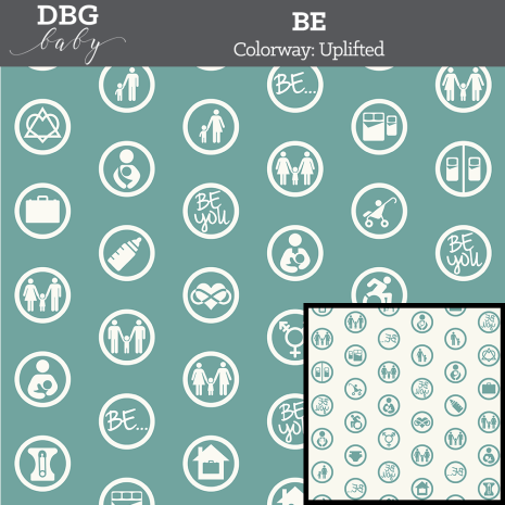 "A repeating pattern of 29 inclusive circled icons along with the words ""Be..."" and ""Be You"" in white with a background of blue/green. At the top on a gray bar is written ""DBG Baby. BE Colorway: Uplifted"""