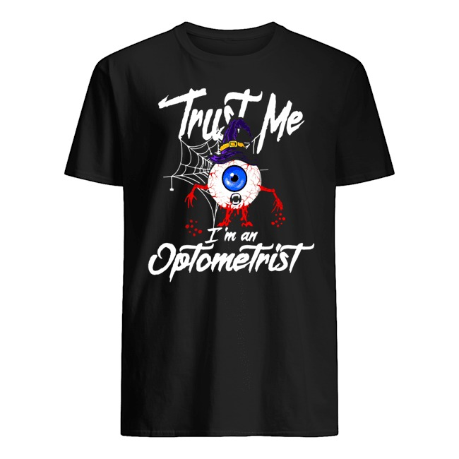 TRUST ME I'M AN OPTOMETRIST SHIRT