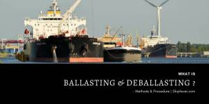 What is Ballasting And De-ballasting ? – Methods & Procedure