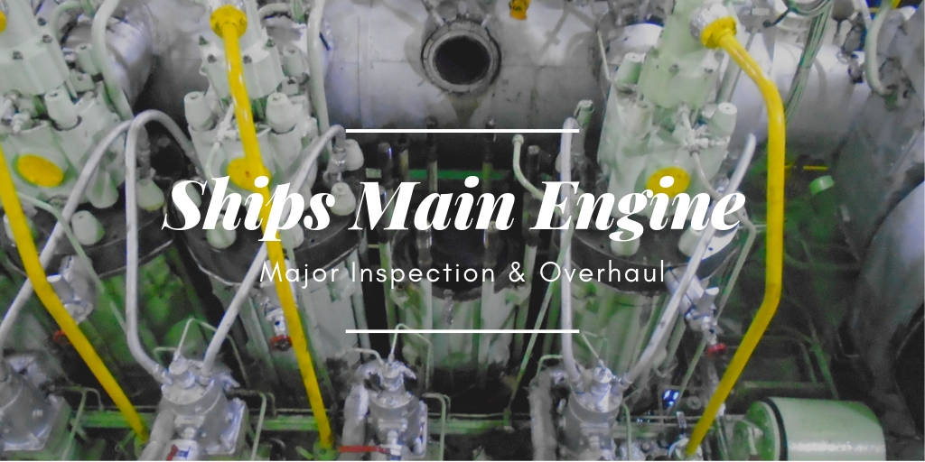 Ships Main Engine | Major Inspection & Overhaul